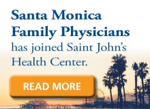 Santa Monica Family Physicians join Saint Johns Health Center Ad